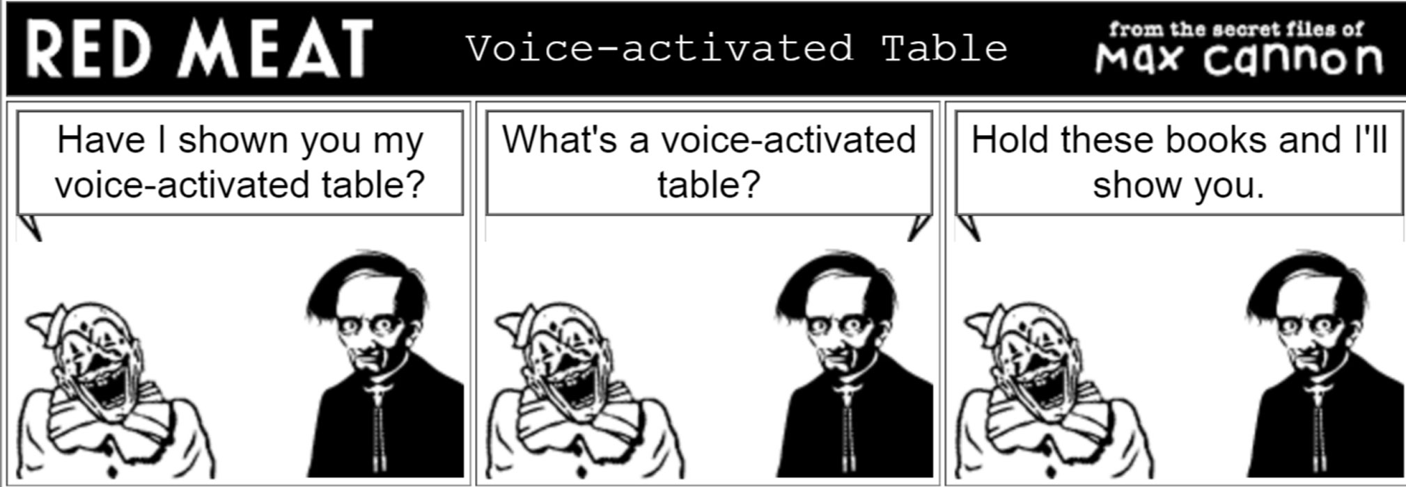 Have I shown you my voice-activate table? What's a voice-activated table? Hold these books and I'll show you.